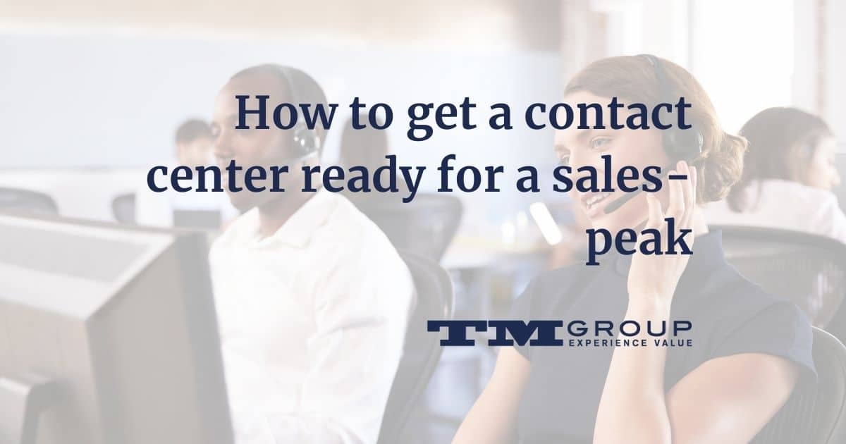 How to get a contact center ready for a sales-peak