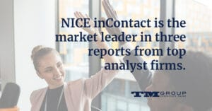NICE inContact is the market leader in three reports from top analyst firms