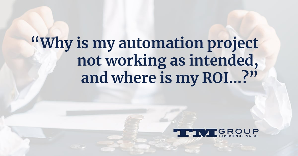 Why is my automation project not working as intended, and where is my ROI…
