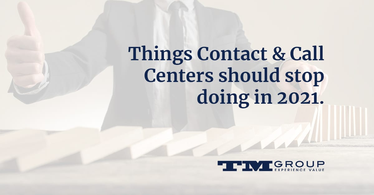 things-contact-and-call-centers-should-stop-doing-in-2021